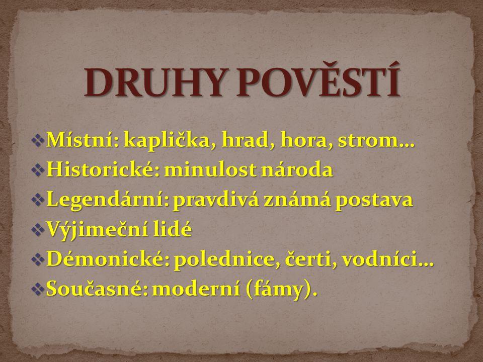 Nejznámější: Staré pověsti české Nejznámější: Staré pověsti české Události jsou založeny na lidové slovesnosti a historických faktech.