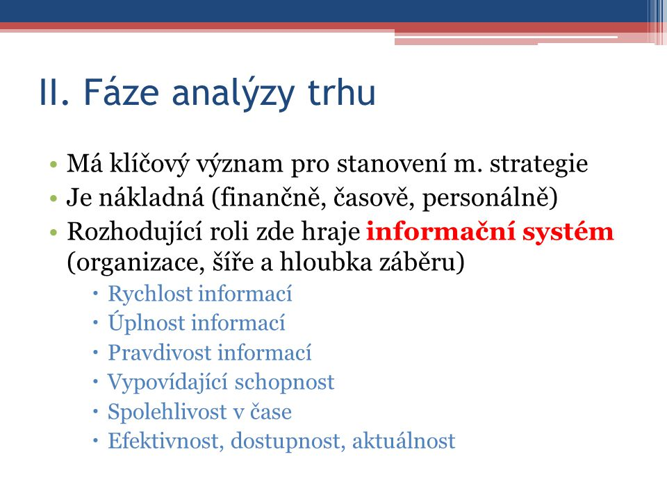 II. Fáze analýzy trhu Má klíčový význam pro stanovení m.