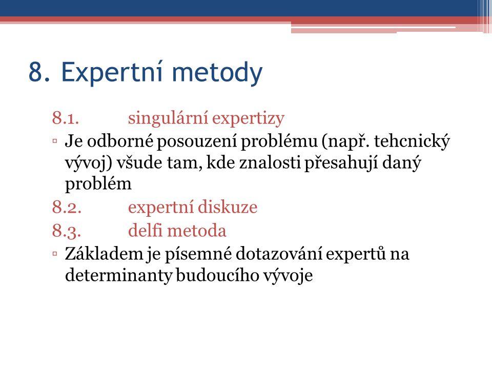 8. Expertní metody 8.1.singulární expertizy ▫Je odborné posouzení problému (např.