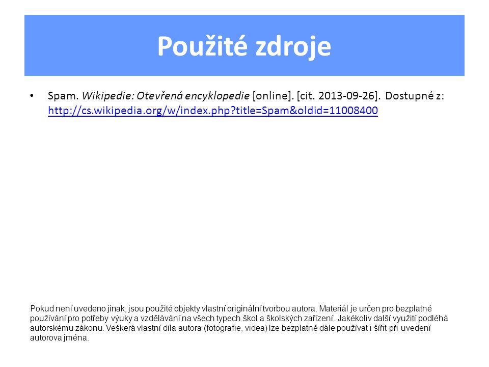 Použité zdroje Spam. Wikipedie: Otevřená encyklopedie [online].