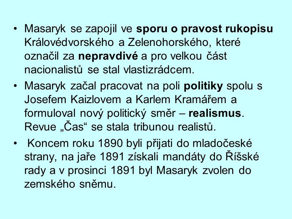 Masaryk se zapojil ve sporu o pravost rukopisu Královédvorského a Zelenohorského, které označil za nepravdivé a pro velkou část nacionalistů se stal v