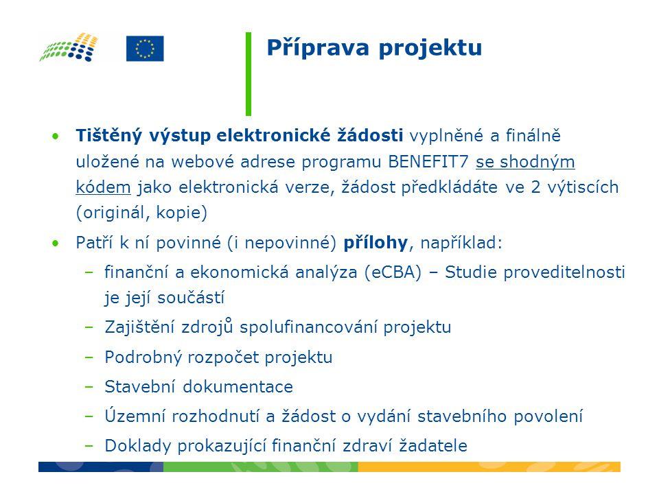 Příprava projektu Tištěný výstup elektronické žádosti vyplněné a finálně uložené na webové adrese programu BENEFIT7 se shodným kódem jako elektronická