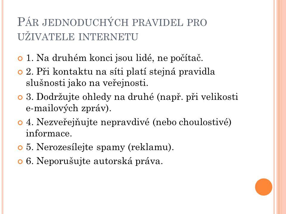 P ÁR JEDNODUCHÝCH PRAVIDEL PRO UŽIVATELE INTERNETU 1.