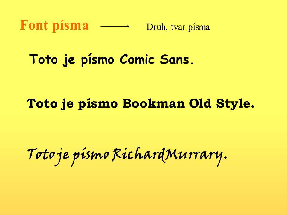 Font písma Druh, tvar písma Toto je písmo Comic Sans.