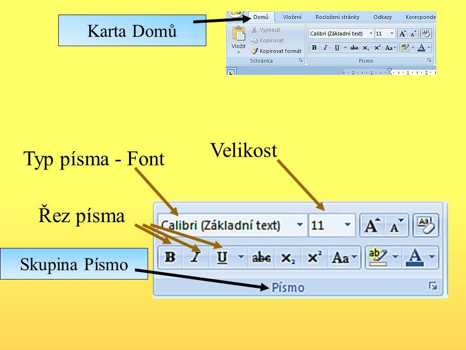 Karta Domů Řez písma Typ písma - Font Skupina Písmo Velikost
