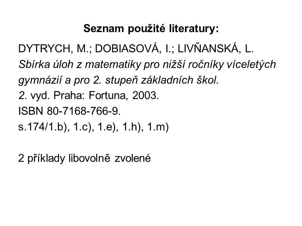 Seznam použité literatury: DYTRYCH, M.; DOBIASOVÁ, I.; LIVŇANSKÁ, L.