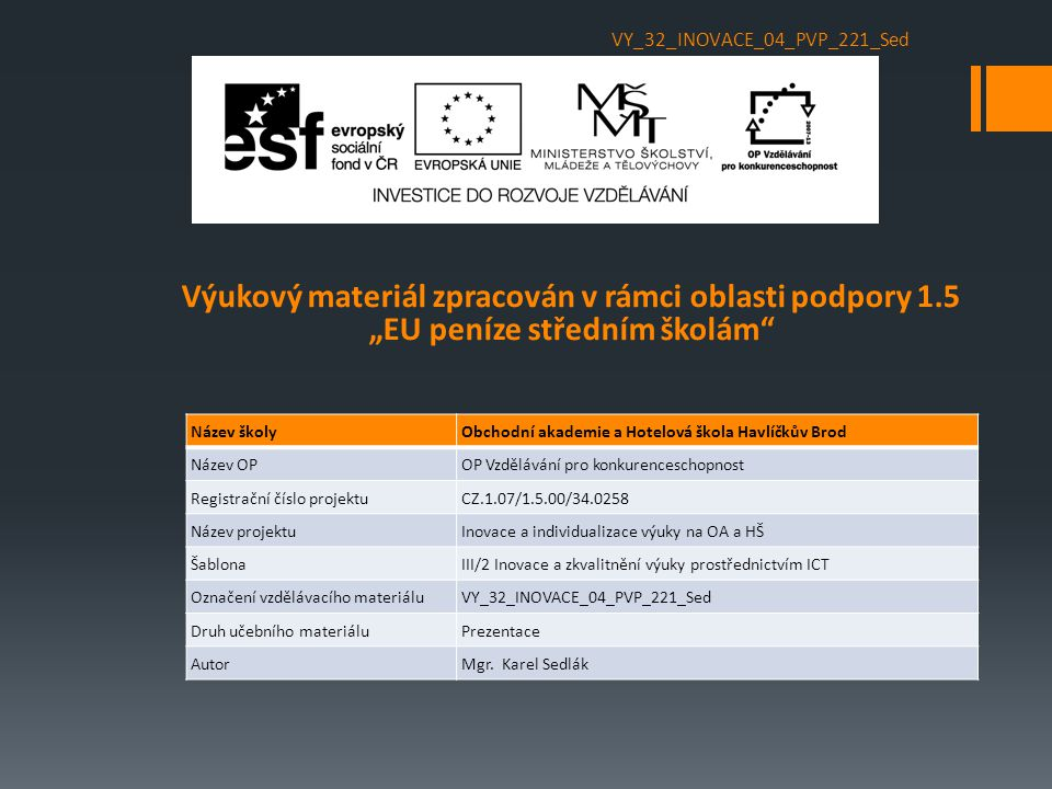 Vzdělávací obor, pro který je materiál určen Obchodní akademie, Hotelnictví PředmětMatematika; Matematický seminář Ročník 1.