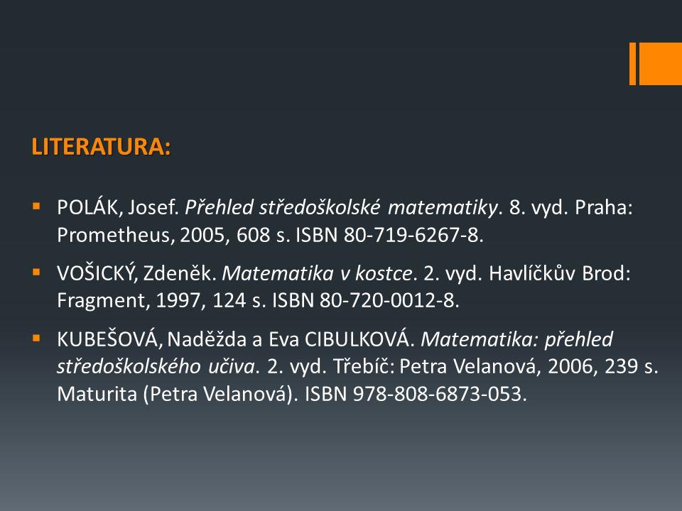 LITERATURA:  POLÁK, Josef. Přehled středoškolské matematiky.