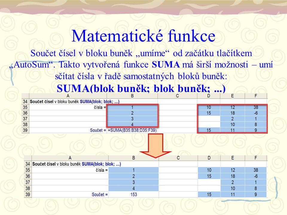 """Matematické funkce Součet čísel v bloku buněk """"umíme od začátku tlačítkem """"AutoSum ."""
