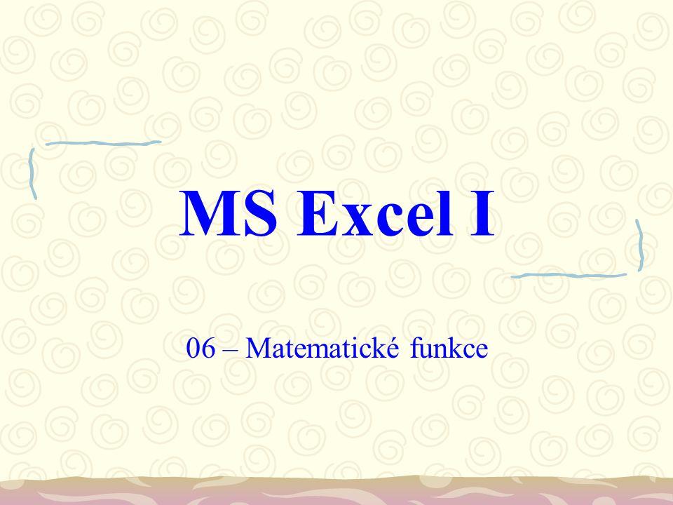 MS Excel I 06 – Matematické funkce