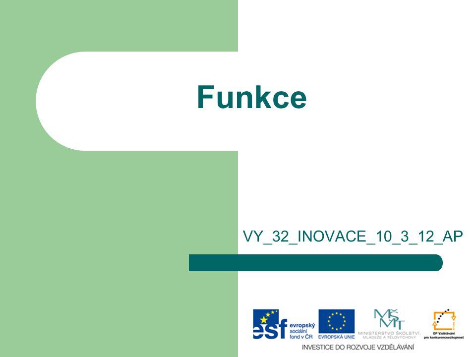 Funkce VY_32_INOVACE_10_3_12_AP