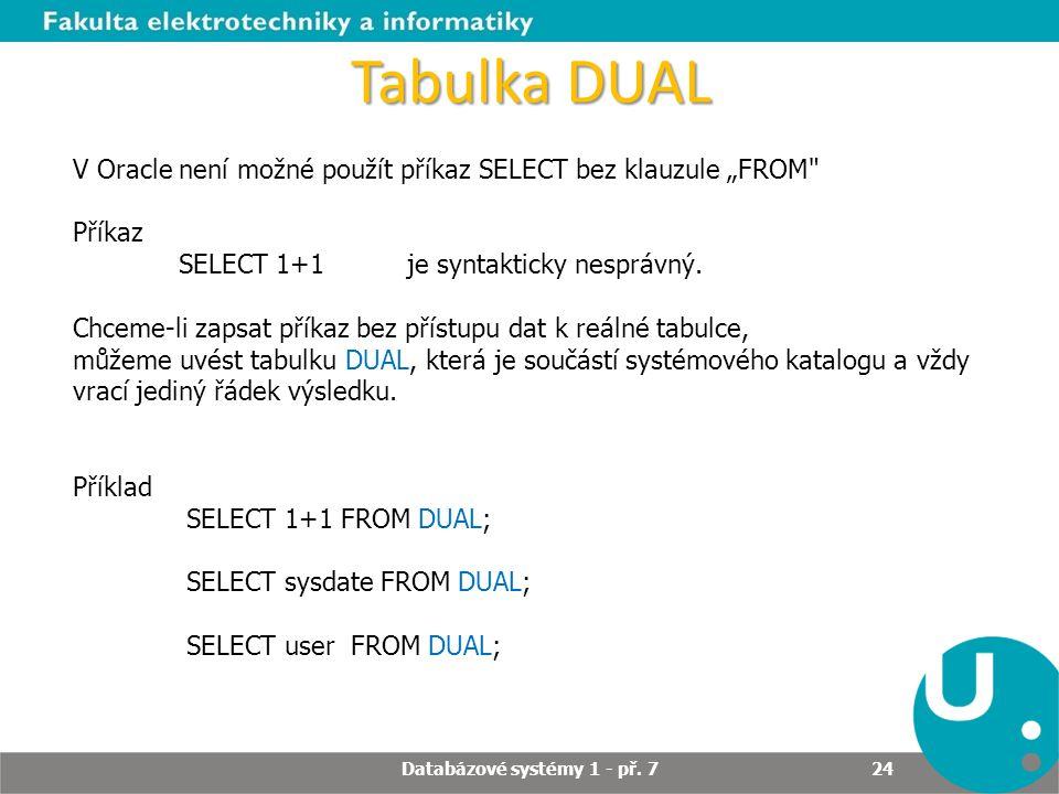 """Tabulka DUAL V Oracle není možné použít příkaz SELECT bez klauzule """"FROM"""