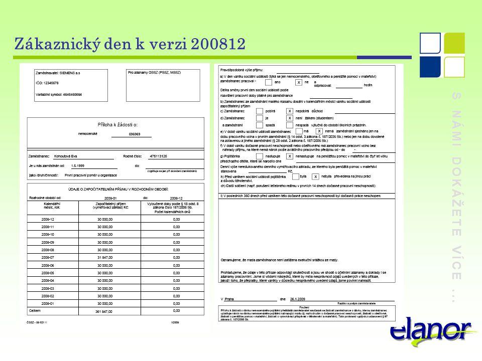 S NÁMI DOKÁŽETE VÍCE... Zákaznický den k verzi 200812