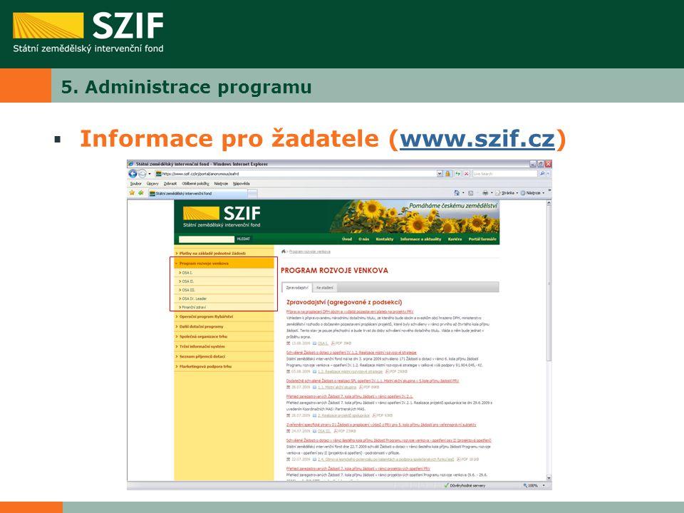 5. Administrace programu  Informace pro žadatele (www.szif.cz)www.szif.cz