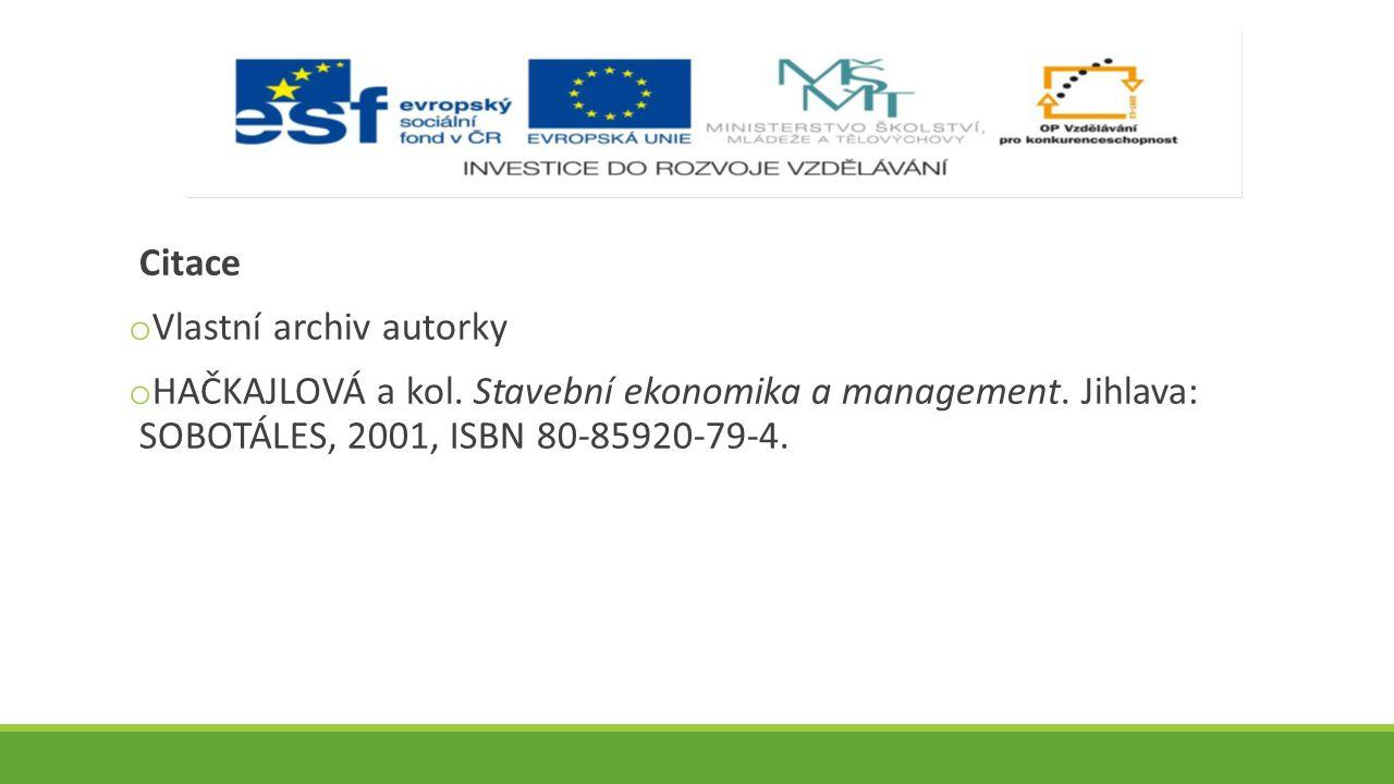 Citace o Vlastní archiv autorky o HAČKAJLOVÁ a kol. Stavební ekonomika a management. Jihlava: SOBOTÁLES, 2001, ISBN 80-85920-79-4.