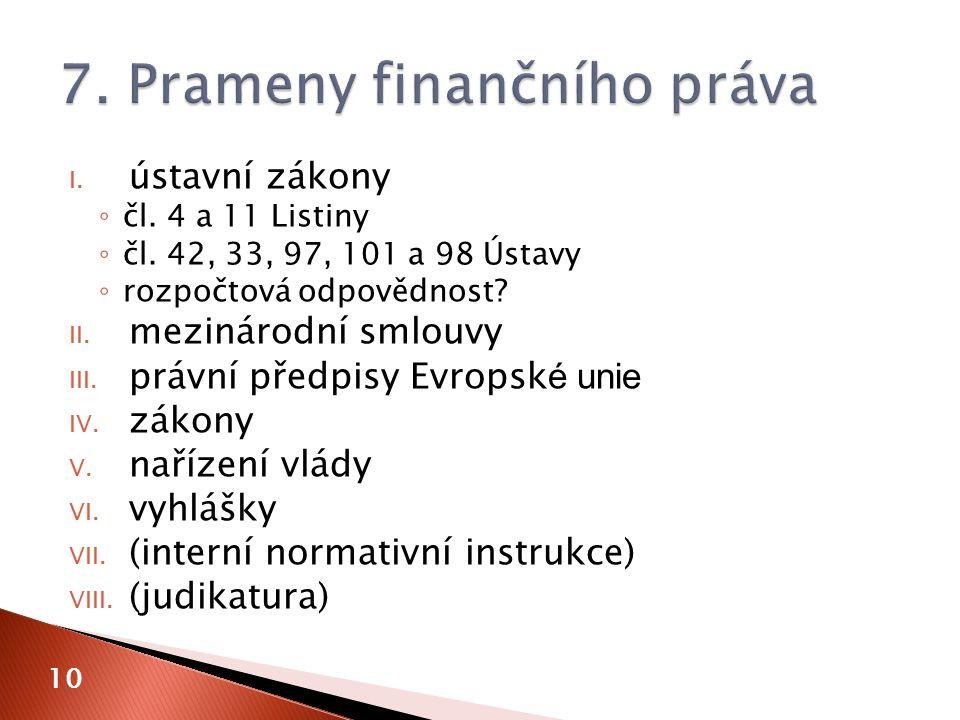 I. ústavní zákony ◦ čl. 4 a 11 Listiny ◦ čl.