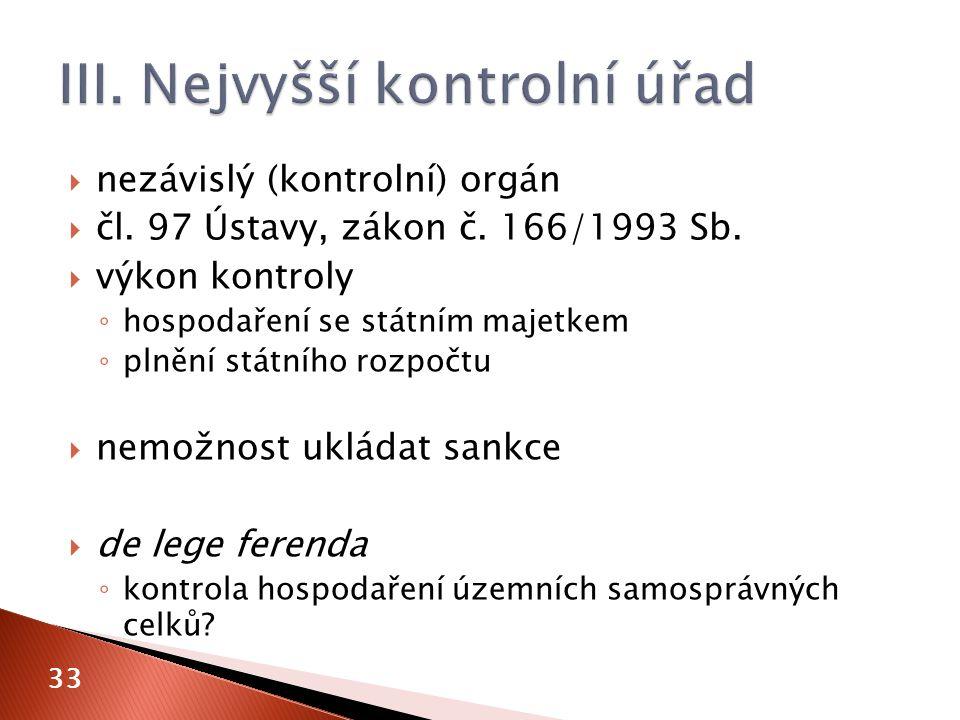  nezávislý (kontrolní) orgán  čl. 97 Ústavy, zákon č.