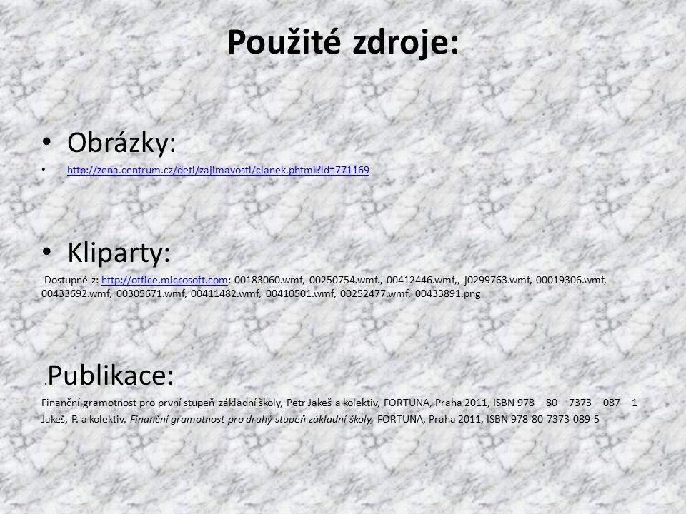 Použité zdroje: Obrázky: http://zena.centrum.cz/deti/zajimavosti/clanek.phtml?id=771169 Kliparty: Dostupné z: http://office.microsoft.com: 00183060.wm