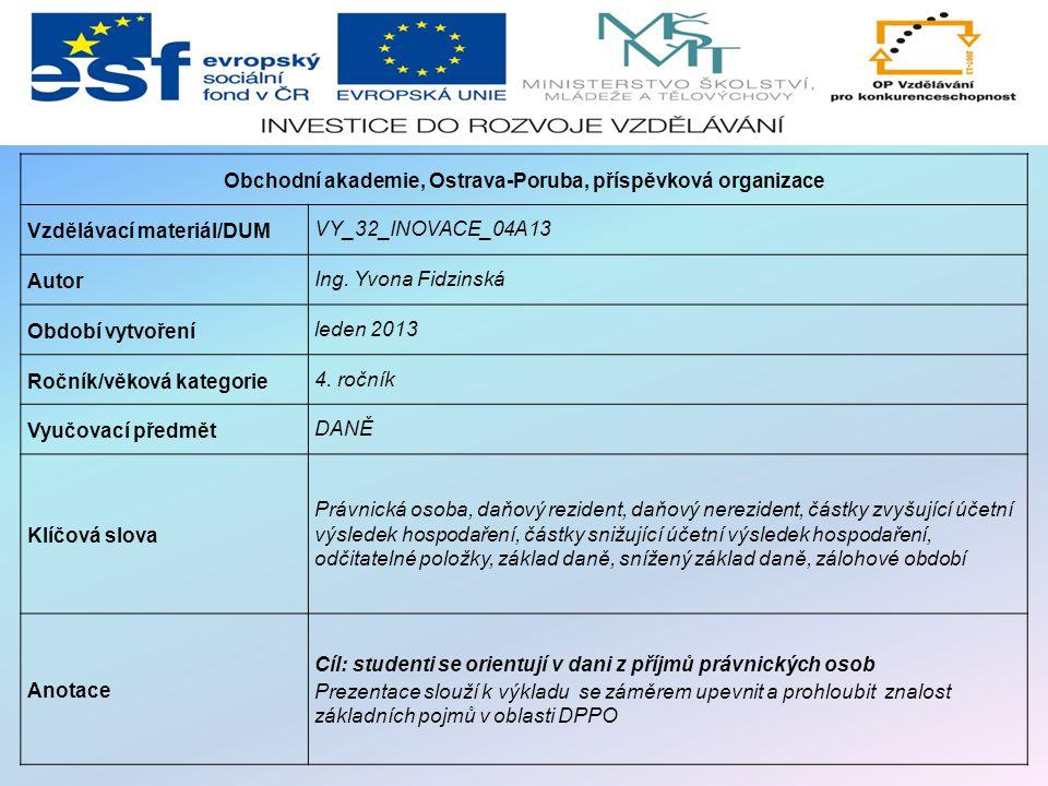 Obchodní akademie, Ostrava-Poruba, příspěvková organizace Vzdělávací materiál/DUM VY_32_INOVACE_04A13 Autor Ing.
