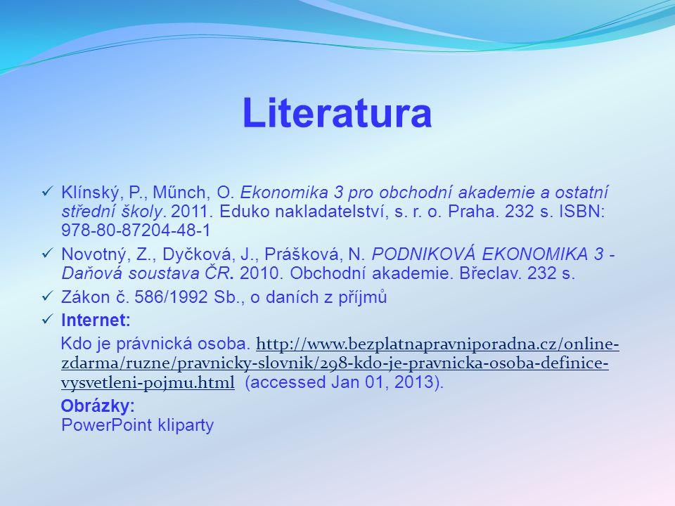 Literatura Klínský, P., Műnch, O. Ekonomika 3 pro obchodní akademie a ostatní střední školy.