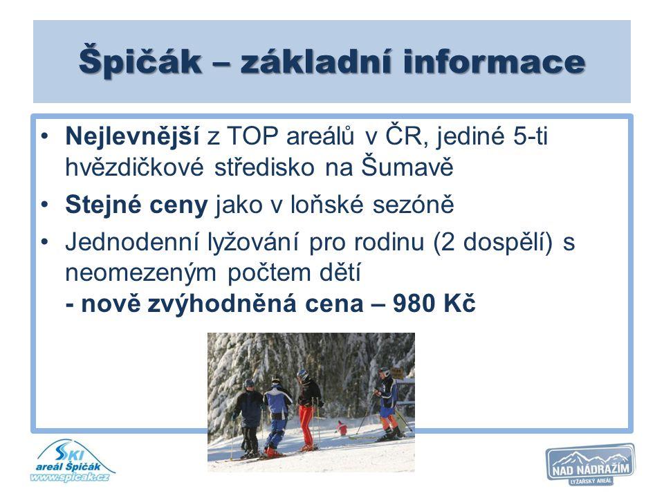 Špičák – základní informace Nejlevnější z TOP areálů v ČR, jediné 5-ti hvězdičkové středisko na Šumavě Stejné ceny jako v loňské sezóně Jednodenní lyž
