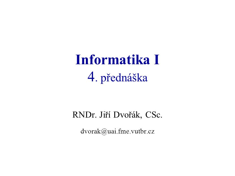 Informatika I: přednáška 42 Obsah přednášky  Datové typy real, integer, boolean, char  Výčtový typ a typ interval  Typ řetězec  Upřesnění k příkazům přiřazení, vstupu a výstupu  Datové struktury  Typ pole