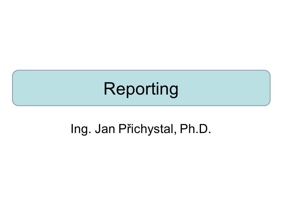 Reporting Ing. Jan Přichystal, Ph.D.