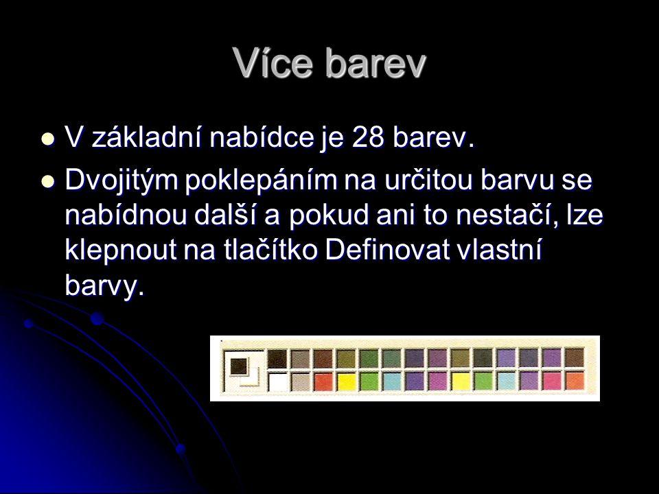 Více barev V základní nabídce je 28 barev.V základní nabídce je 28 barev.