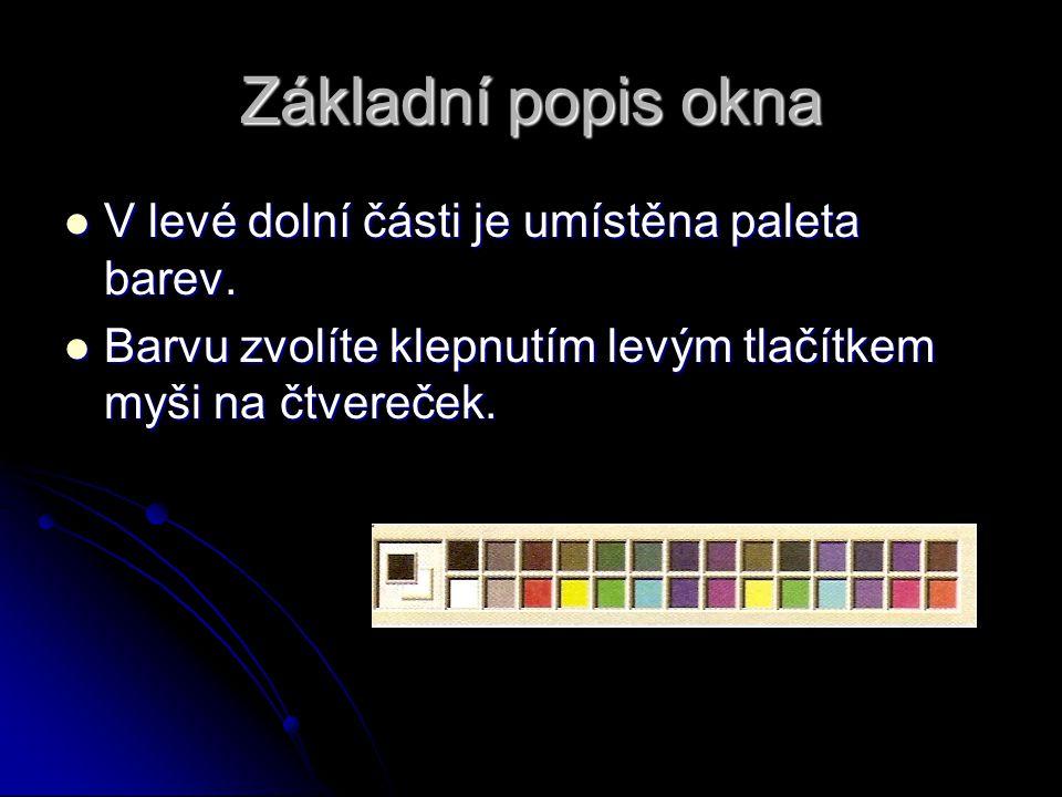 Základní popis okna V levé dolní části je umístěna paleta barev.