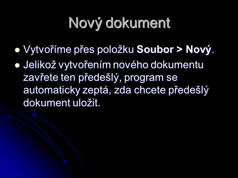 Nový dokument Vytvoříme přes položku Soubor > Nový.