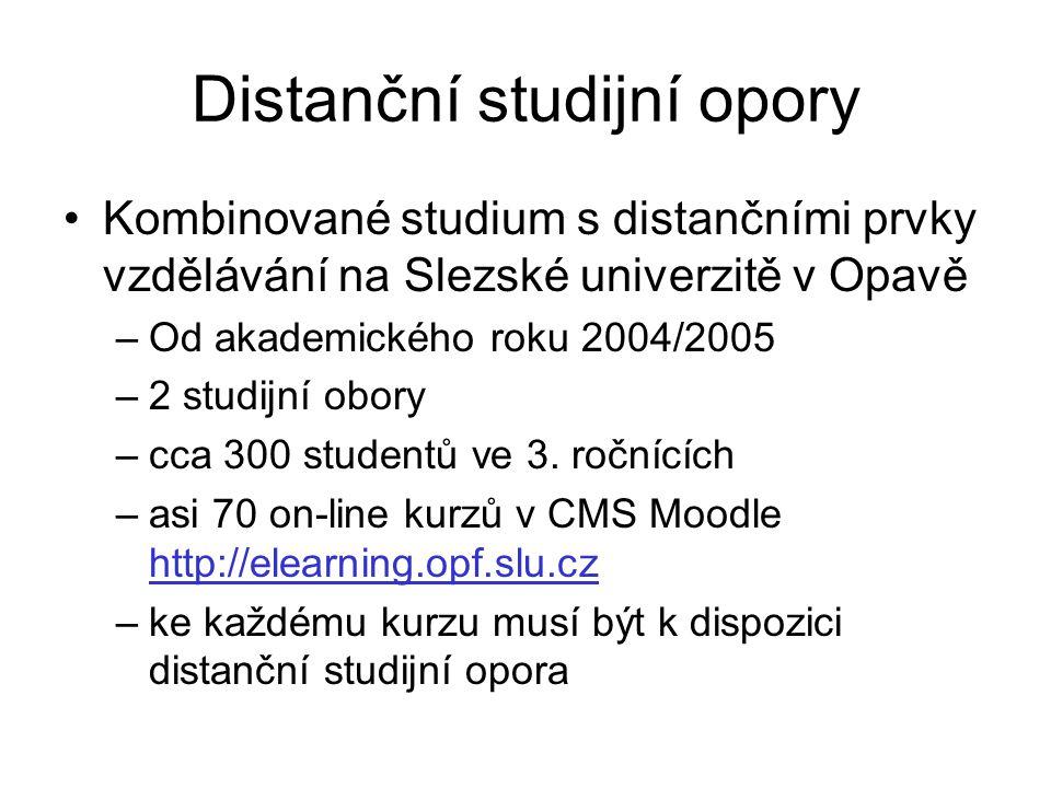 Distanční studijní opory Kombinované studium s distančními prvky vzdělávání na Slezské univerzitě v Opavě –Od akademického roku 2004/2005 –2 studijní