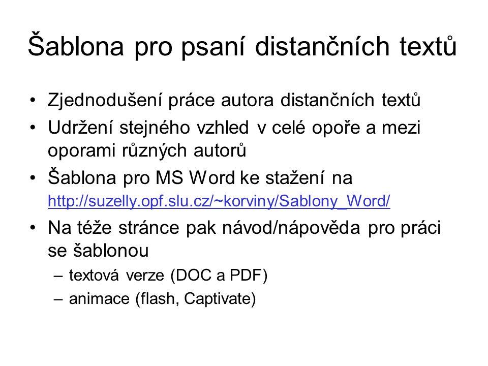 Šablona pro psaní distančních textů Zjednodušení práce autora distančních textů Udržení stejného vzhled v celé opoře a mezi oporami různých autorů Šab