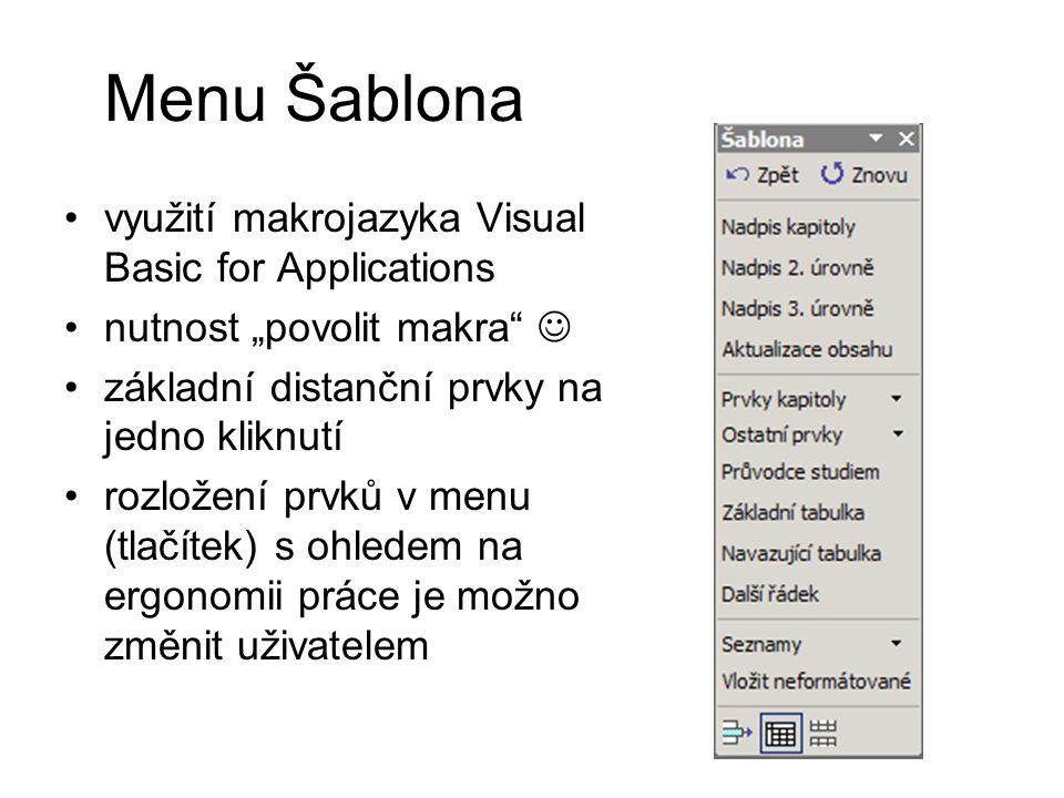 """Menu Šablona využití makrojazyka Visual Basic for Applications nutnost """"povolit makra"""" základní distanční prvky na jedno kliknutí rozložení prvků v me"""