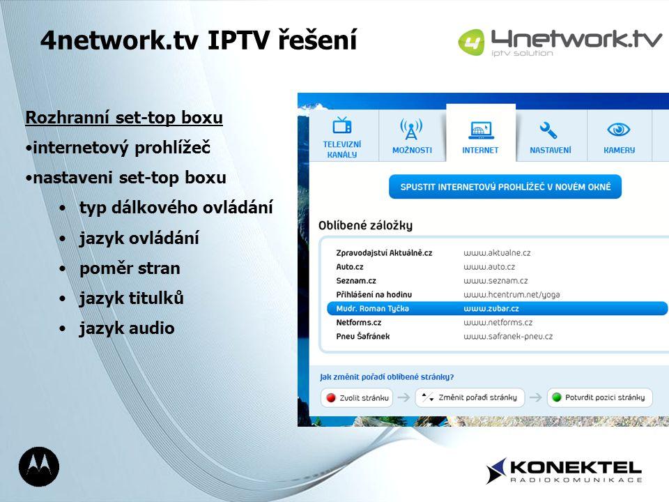Page 16 4network.tv IPTV řešení Rozhranní set-top boxu internetový prohlížeč nastaveni set-top boxu typ dálkového ovládání jazyk ovládání poměr stran