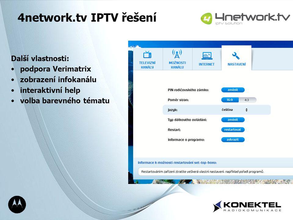 Page 17 4network.tv IPTV řešení Další vlastnosti: podpora Verimatrix zobrazení infokanálu interaktivní help volba barevného tématu