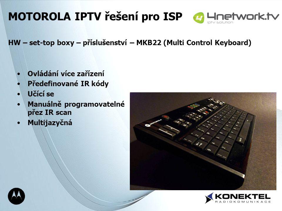 Page 9 Ovládání více zařízení Předefinované IR kódy Učící se Manuálně programovatelné přez IR scan Multijazyčná MOTOROLA IPTV řešení pro ISP HW – set-