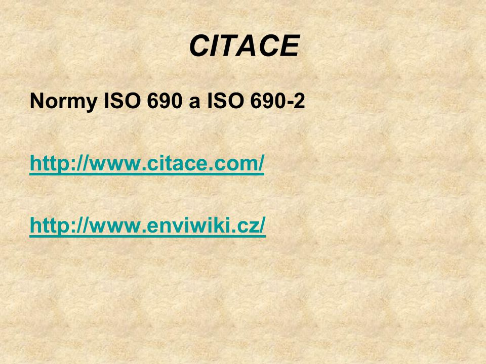 CITACE Normy ISO 690 a ISO 690-2 http://www.citace.com/ http://www.enviwiki.cz/
