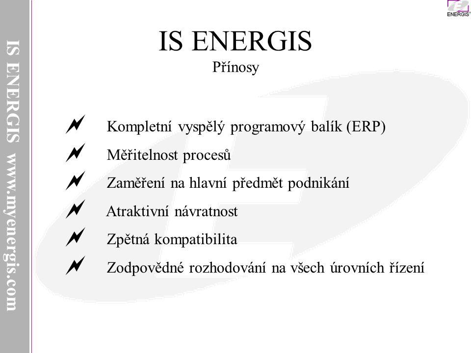 IS ENERGIS www.myenergis.com IS ENERGIS Přínosy  Kompletní vyspělý programový balík (ERP)  Měřitelnost procesů  Zaměření na hlavní předmět podnikání  Atraktivní návratnost  Zpětná kompatibilita  Zodpovědné rozhodování na všech úrovních řízení