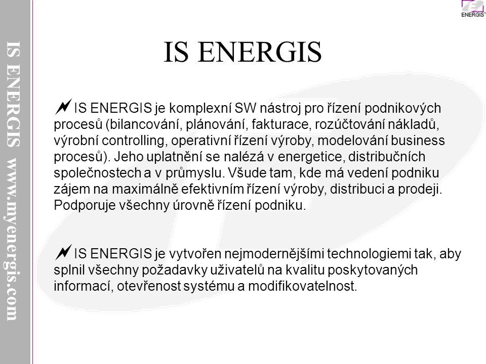 IS ENERGIS  IS ENERGIS je komplexní SW nástroj pro řízení podnikových procesů (bilancování, plánování, fakturace, rozúčtování nákladů, výrobní controlling, operativní řízení výroby, modelování business procesů).