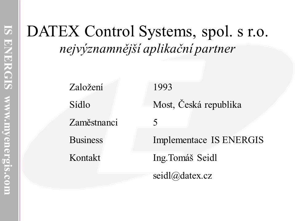 IS ENERGIS www.myenergis.com IS ENERGIS Přehled hlavních funkcí  Sběr dat (měřicí přístroje, řídicí systémy, terminály, ruční vstupy)  Datový sklad/Analýzy (předdefinované, Ad Hoc)  Výrobní bilance (různé časové a organizační úrovně, modelování)  Controlling (firma, závod, středisko, výrobní jednotka)  Fakturace (elektřina, teplo, TUV, externí, interní)  Systémová integrace (ERP, Maintenance, WEB)  Plánování výroby (plán/skutečnost, kalkulace cen)  Environment Management (shoda se zákonnými předpisy)
