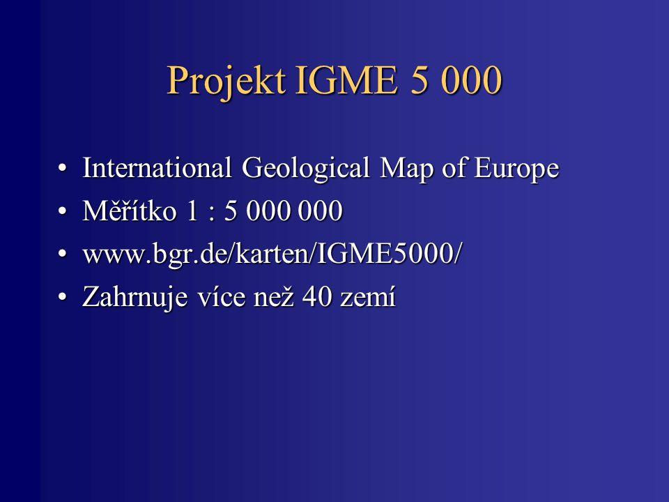 Projekt IGME 5 000 International Geological Map of EuropeInternational Geological Map of Europe Měřítko 1 : 5 000 000Měřítko 1 : 5 000 000 www.bgr.de/