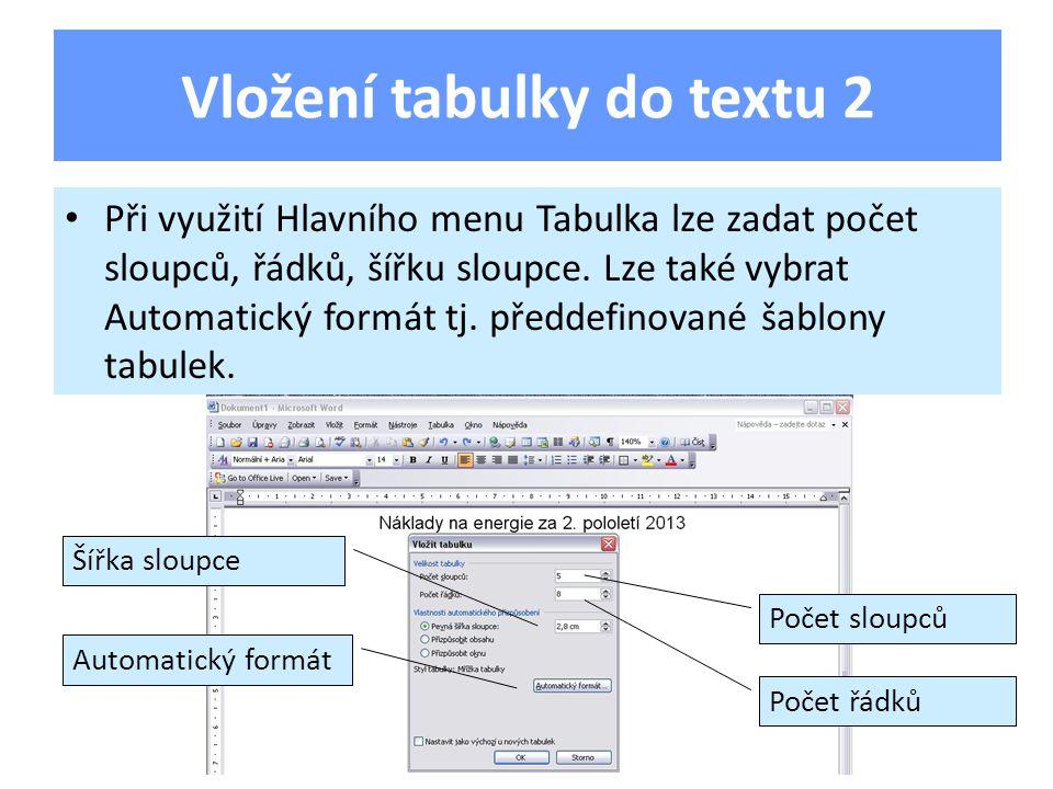 Tabulka – úprava sloupců, řádků Šířku sloupce a výšku řádku lze měnit myší, pro nastavení shodné šířky sloupců po úpravách je možné vybrat ikonu Sloupce stejně široké.