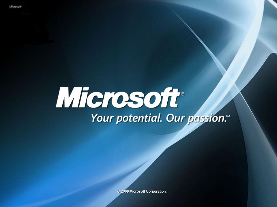 © 2009 Microsoft Corporation.