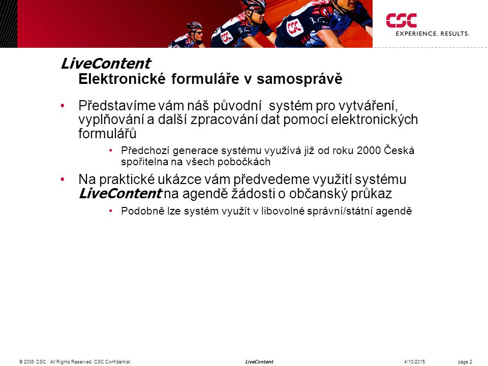 LiveContent 4/10/2015© 2006 CSC. All Rights Reserved.