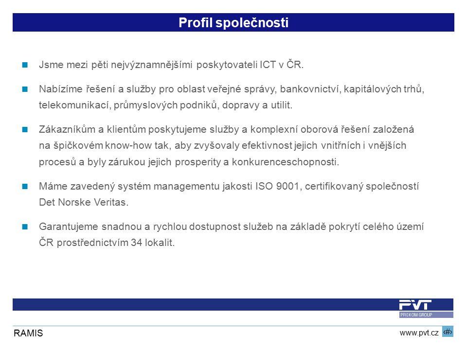 2 www.pvt.cz RAMIS Profil společnosti Jsme mezi pěti nejvýznamnějšími poskytovateli ICT v ČR. Nabízíme řešení a služby pro oblast veřejné správy, bank