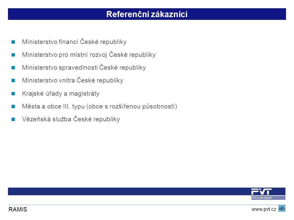 6 www.pvt.cz RAMIS Referenční zákazníci Ministerstvo financí České republiky Ministerstvo pro místní rozvoj České republiky Ministerstvo spravedlnosti