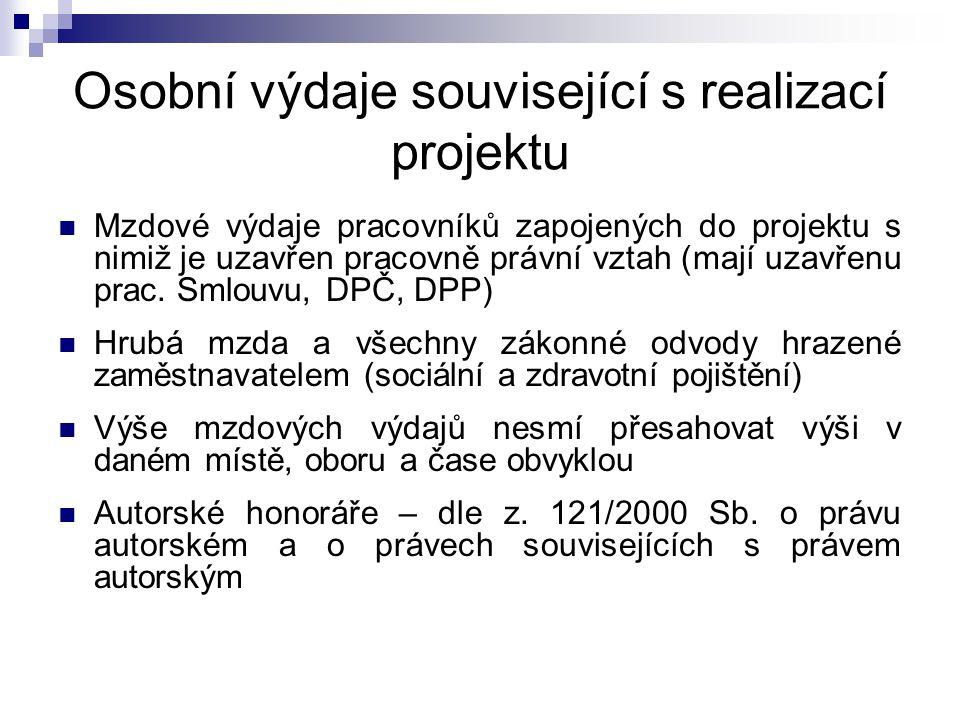 Osobní výdaje související s realizací projektu Mzdové výdaje pracovníků zapojených do projektu s nimiž je uzavřen pracovně právní vztah (mají uzavřenu prac.