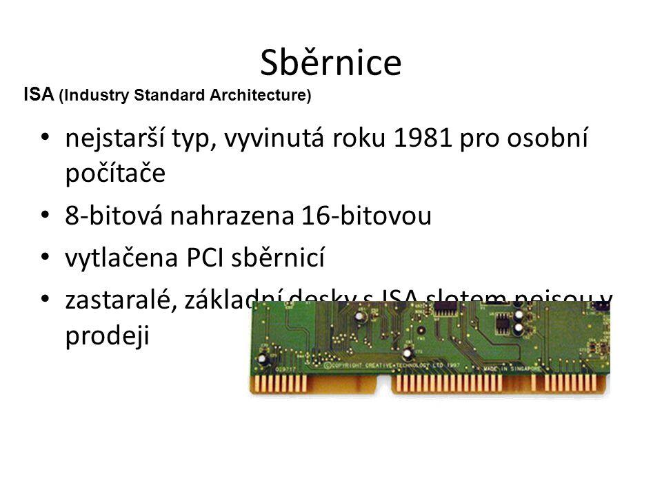 Sběrnice nejstarší typ, vyvinutá roku 1981 pro osobní počítače 8-bitová nahrazena 16-bitovou vytlačena PCI sběrnicí zastaralé, základní desky s ISA sl
