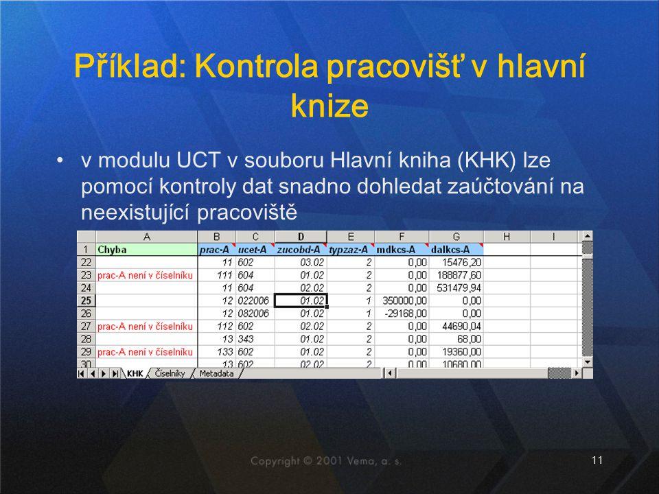 11 Příklad: Kontrola pracovišť v hlavní knize v modulu UCT v souboru Hlavní kniha (KHK) lze pomocí kontroly dat snadno dohledat zaúčtování na neexistu