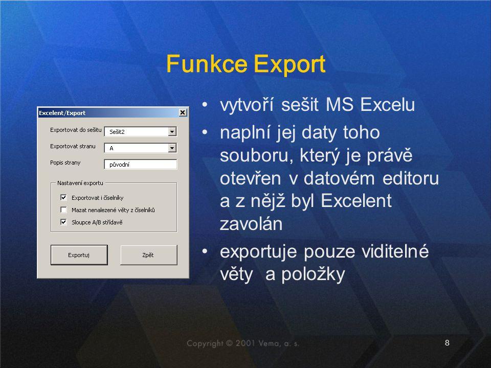 8 Funkce Export vytvoří sešit MS Excelu naplní jej daty toho souboru, který je právě otevřen v datovém editoru a z nějž byl Excelent zavolán exportuje